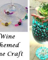 June Craft: Wine Glass Charms and Wine Glass Planter